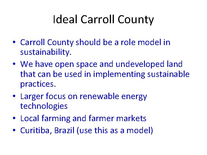 Ideal Carroll County • Carroll County should be a role model in sustainability. •
