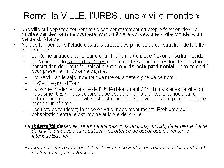 Rome, la VILLE, l'URBS , une « ville monde » • • une ville
