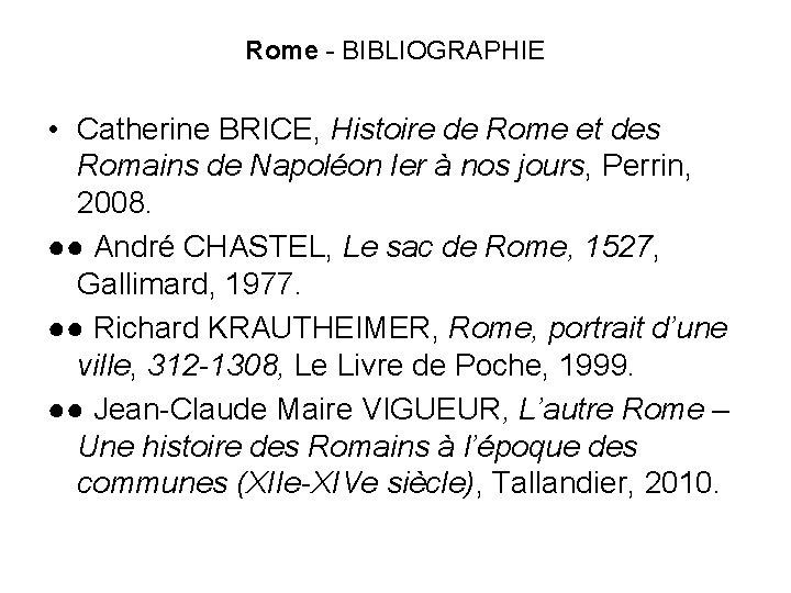 Rome - BIBLIOGRAPHIE • Catherine BRICE, Histoire de Rome et des Romains de Napoléon