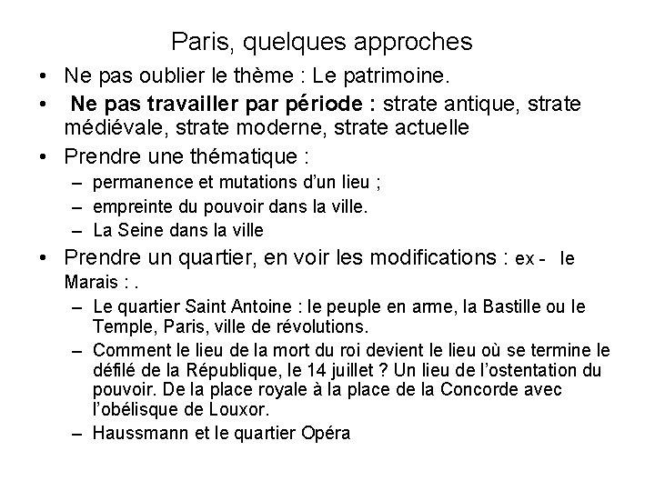 Paris, quelques approches • Ne pas oublier le thème : Le patrimoine. • Ne