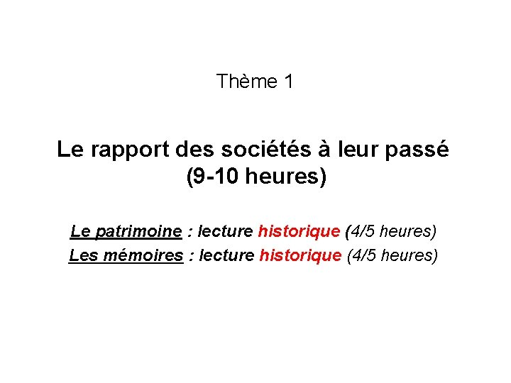 Thème 1 Le rapport des sociétés à leur passé (9 -10 heures) Le patrimoine