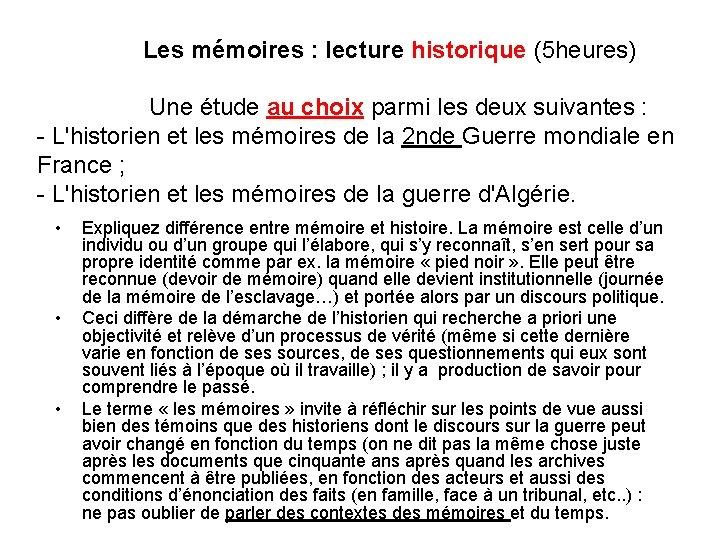 Les mémoires : lecture historique (5 heures) Une étude au choix parmi les