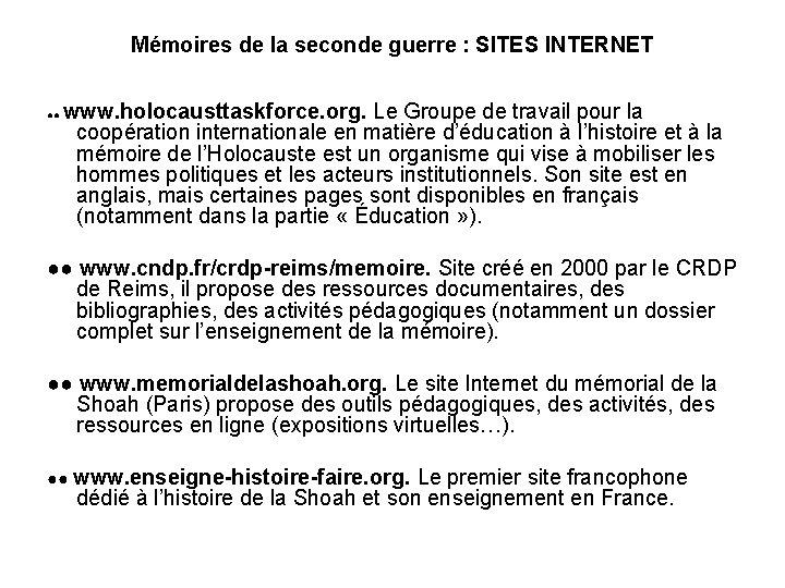 Mémoires de la seconde guerre : SITES INTERNET www. holocausttaskforce. org. Le Groupe de