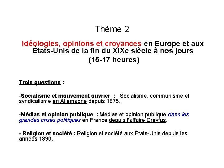 Thème 2 Idéologies, opinions et croyances en Europe et aux États-Unis de la fin