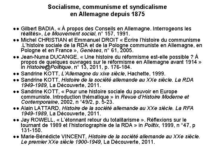 Socialisme, communisme et syndicalisme en Allemagne depuis 1875 ●● Gilbert BADIA, « À propos