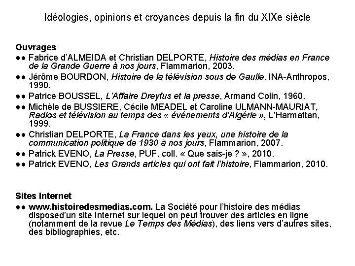 Idéologies, opinions et croyances depuis la fin du XIXe siècle Ouvrages ●● Fabrice d'ALMEIDA