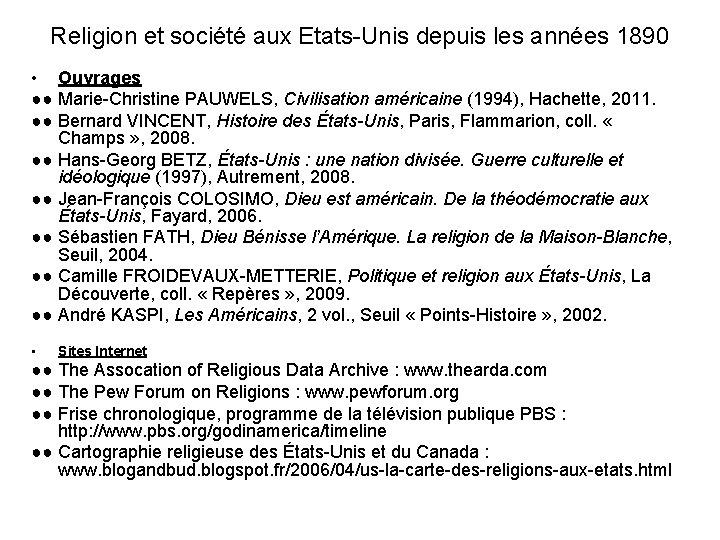 Religion et société aux Etats-Unis depuis les années 1890 • Ouvrages ●● Marie-Christine PAUWELS,