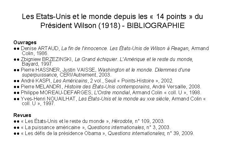 Les Etats-Unis et le monde depuis les « 14 points » du Président Wilson