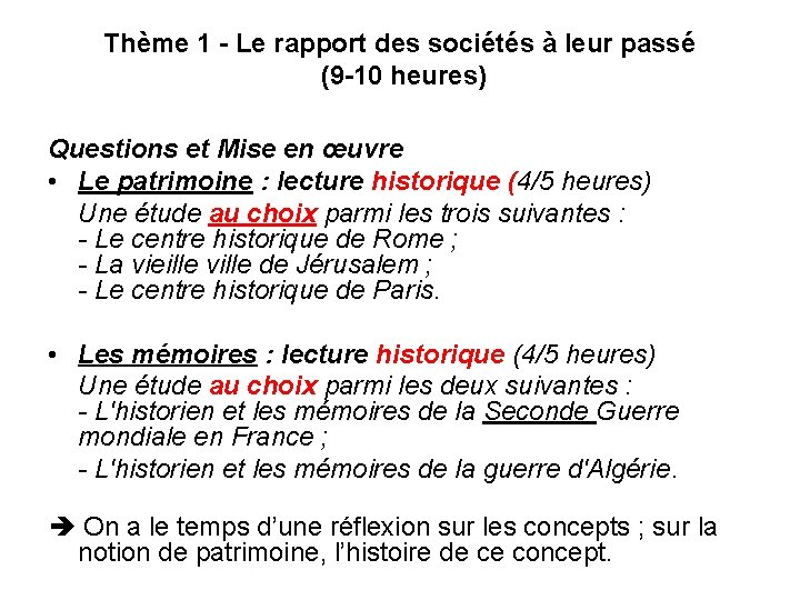 Thème 1 - Le rapport des sociétés à leur passé (9 -10 heures) Questions