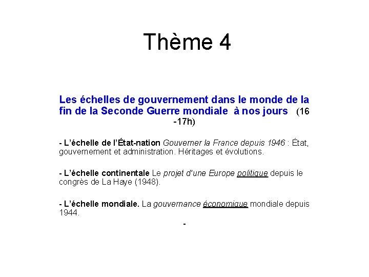 Thème 4 Les échelles de gouvernement dans le monde de la fin de la