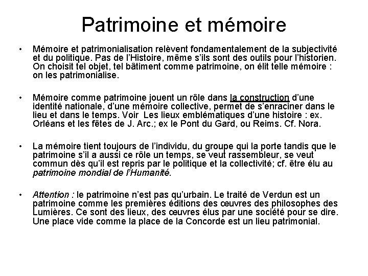 Patrimoine et mémoire • Mémoire et patrimonialisation relèvent fondamentalement de la subjectivité et du
