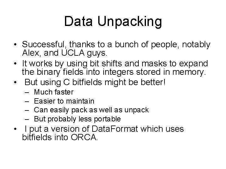 Data Unpacking • Successful, thanks to a bunch of people, notably Alex, and UCLA