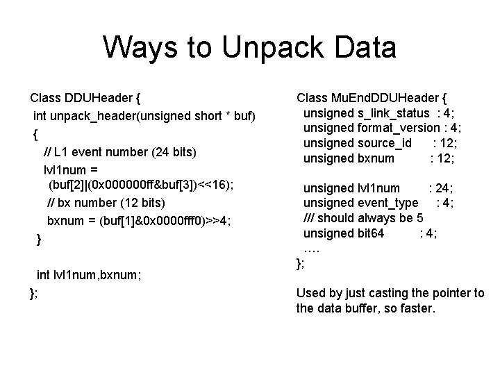 Ways to Unpack Data Class DDUHeader { int unpack_header(unsigned short * buf) { //