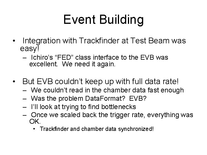 """Event Building • Integration with Trackfinder at Test Beam was easy! – Ichiro's """"FED"""""""