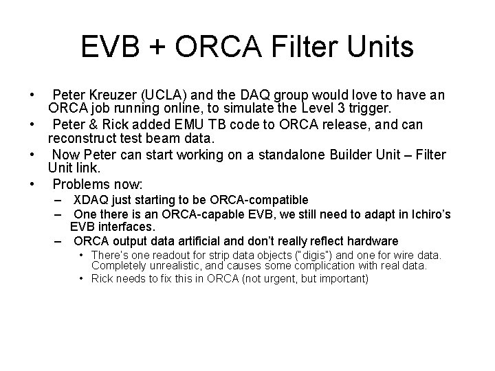 EVB + ORCA Filter Units • Peter Kreuzer (UCLA) and the DAQ group would