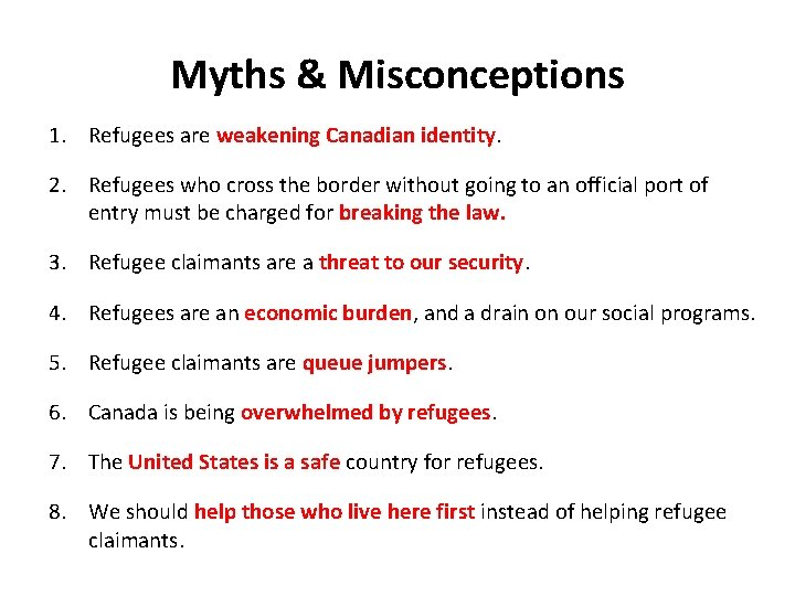 Myths & Misconceptions 1. Refugees are weakening Canadian identity. 2. Refugees who cross the