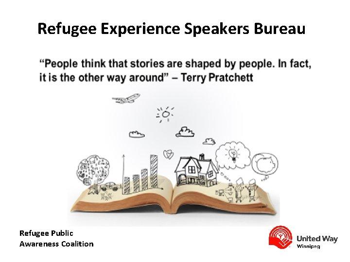 Refugee Experience Speakers Bureau Refugee Public Awareness Coalition