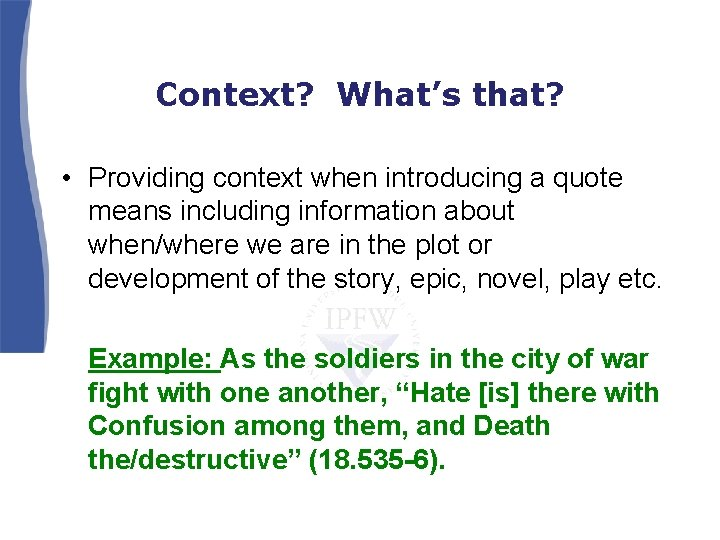 Context? What's that? • Providing context when introducing a quote means including information about
