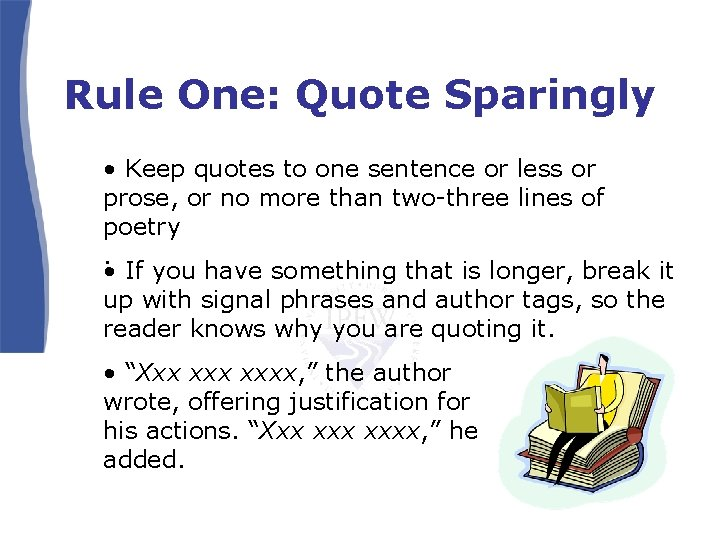 Rule One: Quote Sparingly • Keep quotes to one sentence or less or prose,