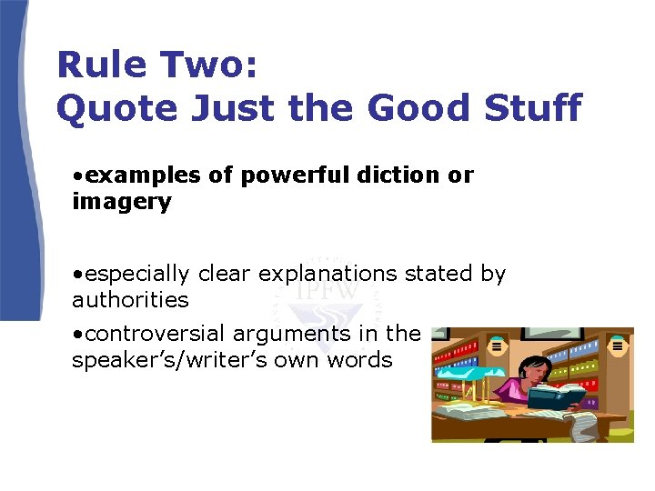 Rule Two: Quote Just the Good Stuff • examples of powerful diction or imagery