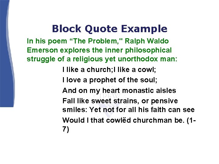 """Block Quote Example In his poem """"The Problem, """" Ralph Waldo Emerson explores the"""