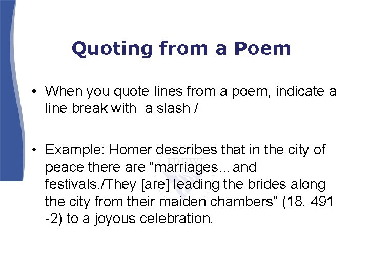 Quoting from a Poem • When you quote lines from a poem, indicate a