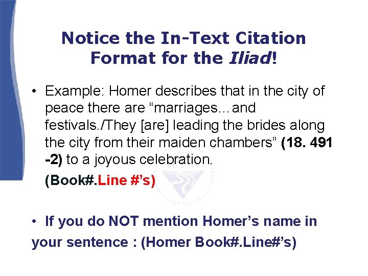 Notice the In-Text Citation Format for the Iliad! • Example: Homer describes that in