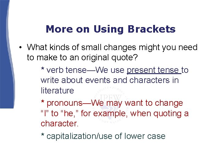 More on Using Brackets • What kinds of small changes might you need to
