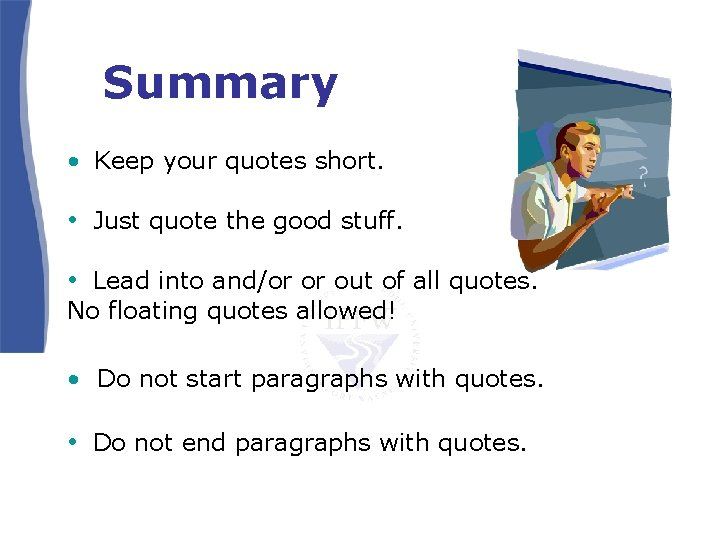 Summary • Keep your quotes short. • Just quote the good stuff. • Lead