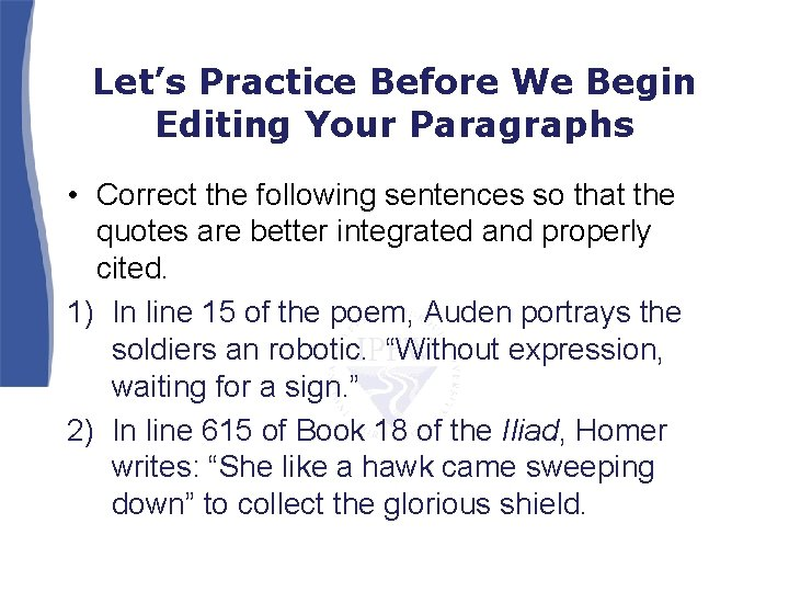 Let's Practice Before We Begin Editing Your Paragraphs • Correct the following sentences so