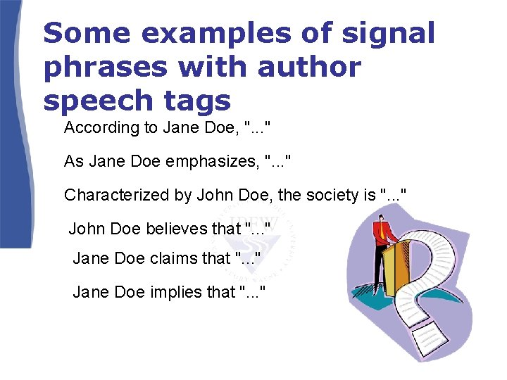 """Some examples of signal phrases with author speech tags According to Jane Doe, """"."""
