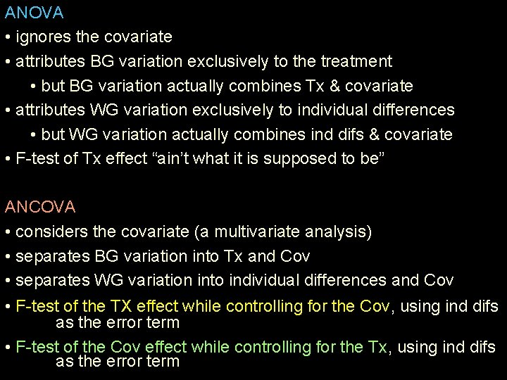 ANOVA • ignores the covariate • attributes BG variation exclusively to the treatment •