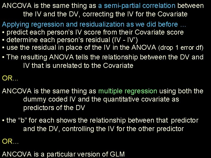 ANCOVA is the same thing as a semi-partial correlation between the IV and the