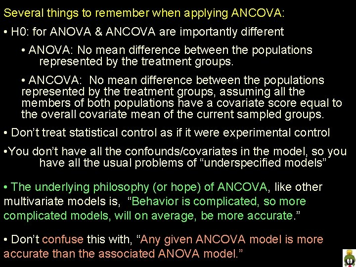 Several things to remember when applying ANCOVA: • H 0: for ANOVA & ANCOVA