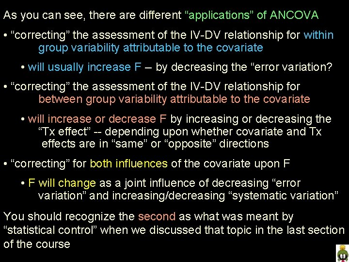 """As you can see, there are different """"applications"""" of ANCOVA • """"correcting"""" the assessment"""
