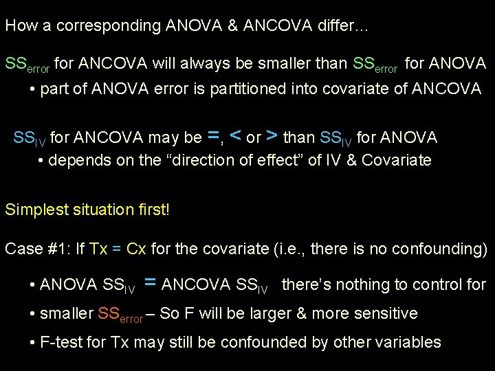 How a corresponding ANOVA & ANCOVA differ… SSerror for ANCOVA will always be smaller
