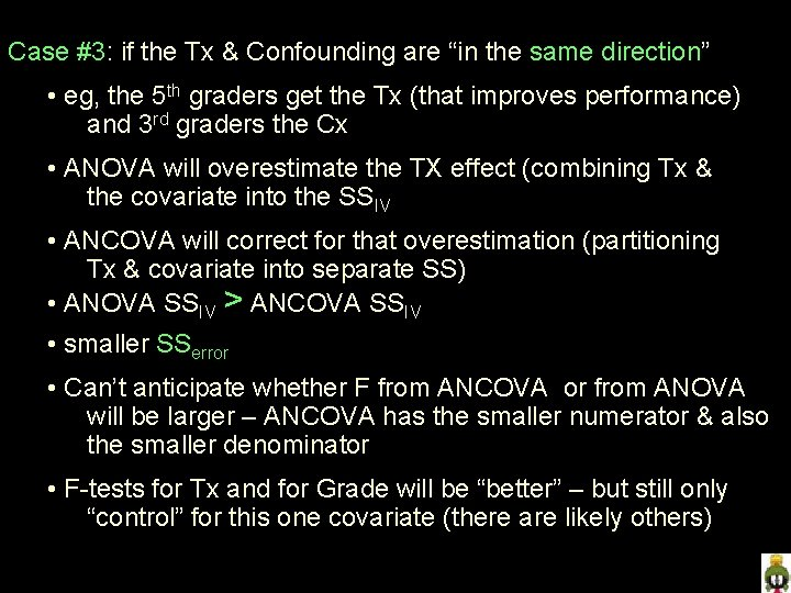 """Case #3: if the Tx & Confounding are """"in the same direction"""" • eg,"""
