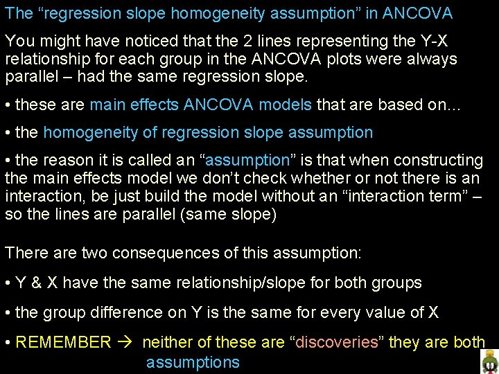 """The """"regression slope homogeneity assumption"""" in ANCOVA You might have noticed that the 2"""
