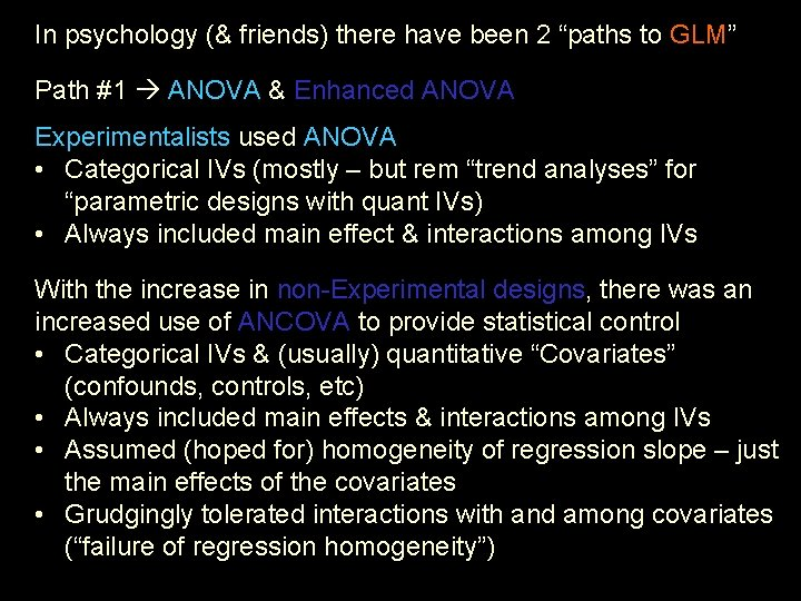 """In psychology (& friends) there have been 2 """"paths to GLM"""" Path #1 ANOVA"""
