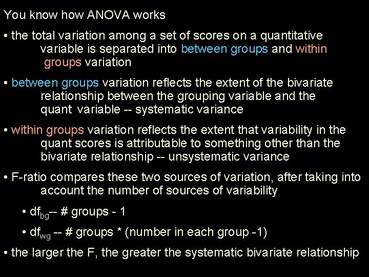 You know how ANOVA works • the total variation among a set of scores