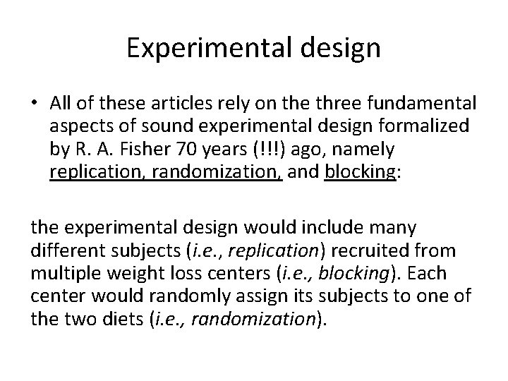 Experimental design • All of these articles rely on the three fundamental aspects of