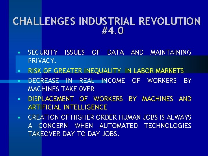 CHALLENGES INDUSTRIAL REVOLUTION #4. 0 § § § SECURITY ISSUES OF DATA AND MAINTAINING