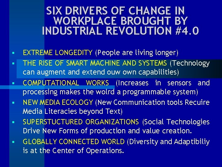 SIX DRIVERS OF CHANGE IN WORKPLACE BROUGHT BY INDUSTRIAL REVOLUTION #4. 0 § §