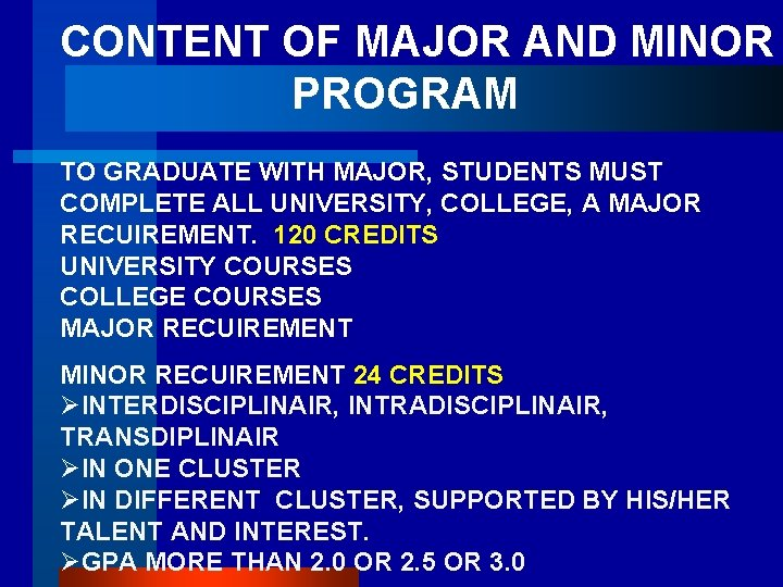 CONTENT OF MAJOR AND MINOR PROGRAM TO GRADUATE WITH MAJOR, STUDENTS MUST COMPLETE