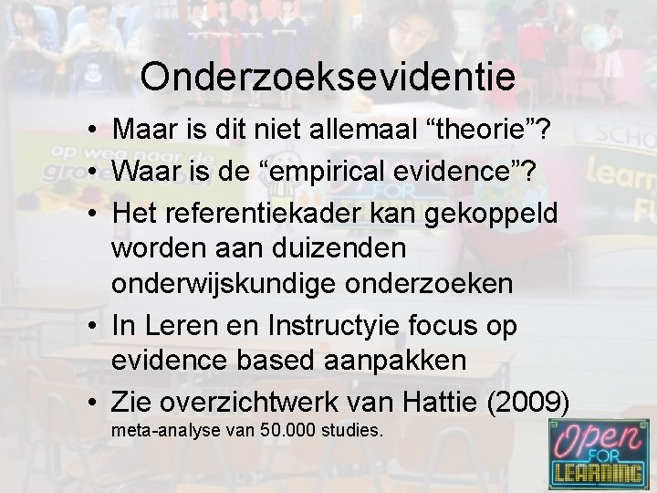 """Onderzoeksevidentie • Maar is dit niet allemaal """"theorie""""? • Waar is de """"empirical evidence""""?"""