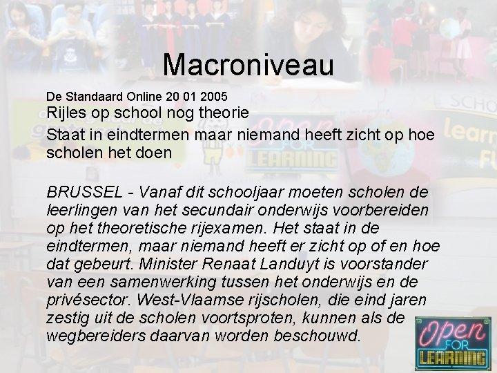 Macroniveau De Standaard Online 20 01 2005 Rijles op school nog theorie Staat in