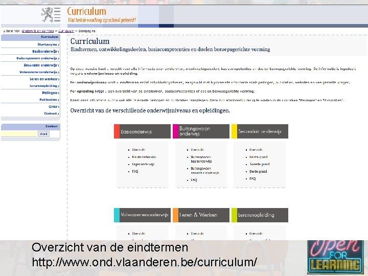 Overzicht van de eindtermen http: //www. ond. vlaanderen. be/curriculum/
