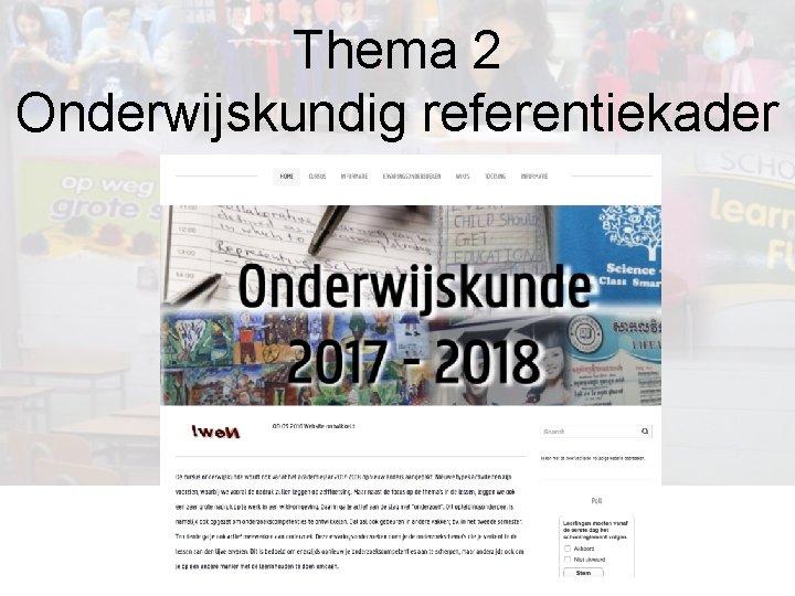 Thema 2 Onderwijskundig referentiekader