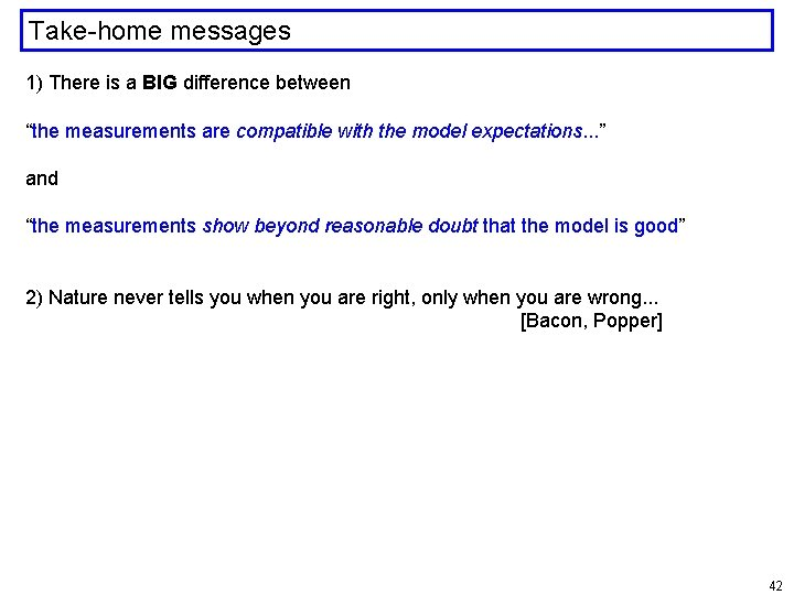 """Take-home messages 1) There is a BIG difference between """"the measurements are compatible with"""