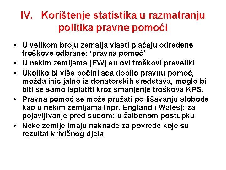 IV. Korištenje statistika u razmatranju politika pravne pomoći • U velikom broju zemalja vlasti
